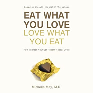 Eat What You Love, Love What You Eat Audiobook