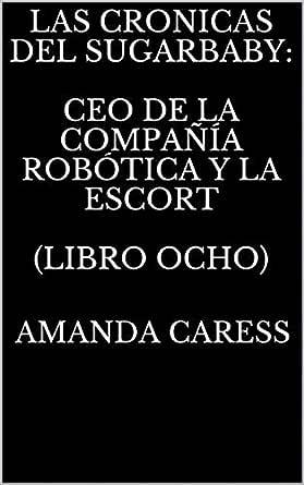 LAS CRONICAS DEL SUGARBABY: CEO DE LA COMPAÑÍA ROBÓTICA Y LA ...