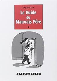 Le Guide du mauvais père, tome 3 par Guy Delisle