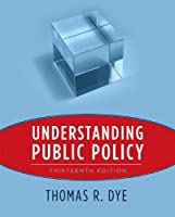 Understanding Public Policy (13th Edition)