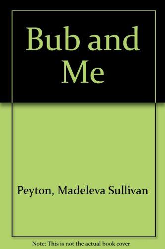 Bub and Me