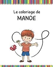 Livre de Coloriage Animaux pour MANOE - Le Cadeau idéal pour les enfants qui s'appellent MANOE: 30 animaux à colorier et le prénom MANOE à colorier en première page.