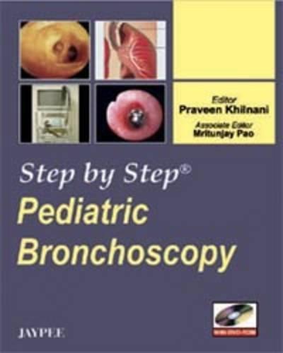 Pediatric Bronchoscopy (Step by Step) by Praveen Khilnani (2008-11-01)