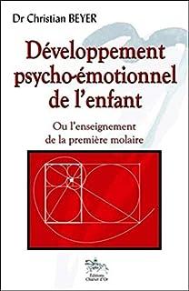 Développement psycho-émotionnel de l'enfant ou L'enseignement de la première molaire, Beyer, Christian