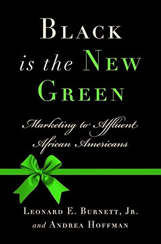 Search : Black Is the New Green: Marketing to Affluent African Americans
