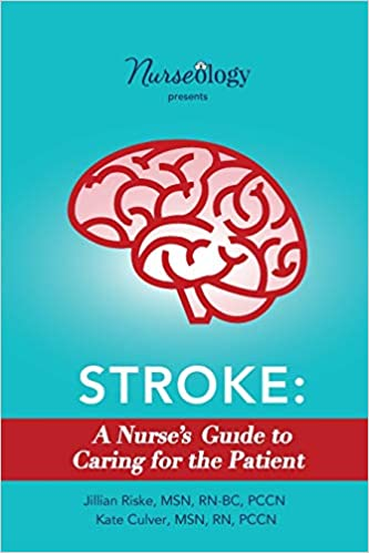 Stroke: A Nurse's Guide to Caring for the Patient: MSN, RN