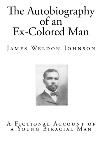 critical essays on the autobiography of an ex-colored man Johnson's the autobiography of an ex-coloured man, surprisingly little has been  directed  passages on the origins and significance of ragtime, literary critics.