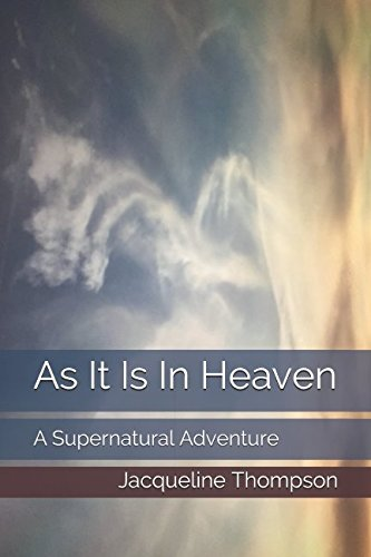 Download As It Is In Heaven: A Supernatural Adventure PDF