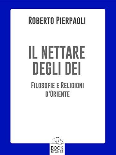 il-nettare-degli-dei-filosofie-e-religioni-doriente-prospettive-italian-edition