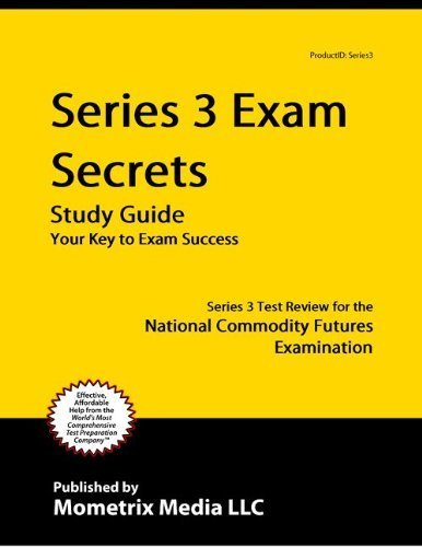 Series 3 Exam Secrets Study Guide: Series 3 Test Review for the National Commodity Futures Examinati