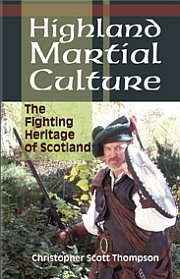 Highland Martial Culture: The Fighting Heritage of Scotland