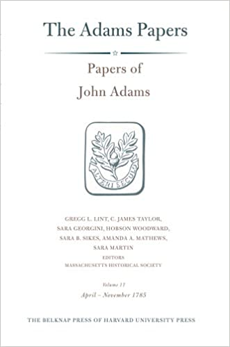Téléchargement gratuit de livres anglais pdf General Correspondence and Other Papers of the Adams Statesmen: Papers of John Adams, Volume 17: April-November 1785 (Adams Papers) 0674728955 PDF iBook by John Adams