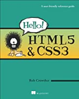Hello! HTML5 & CSS3: A User Friendly Reference Guide Front Cover