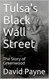 Tulsa's Black Wall Street: The Story of Greenwood (English Edition)