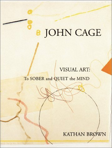John Cage : Visual Art : To Sober and Quiet the Mind ebook