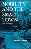Mobility and the Small Town, 1900 to 1930, Moline, Norman T., 089065039X