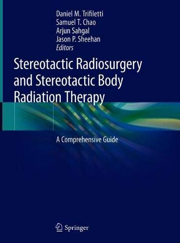 Stereotactic Radiosurgery and Stereotactic Body Radiation Therapy: A Comprehensive Guide
