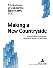Making a New Countryside: Health Policies and Practices in European History ca. 1860-1950