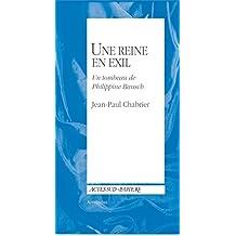 Apprendre 29 : Une reine en exil: Un tombeau de Philippine Bausch (French Edition)