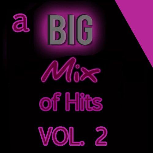 A Big Mix of Hits, Vol. 2