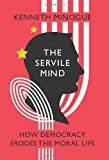 The Servile Mind, Kenneth Minogue, 1594033811