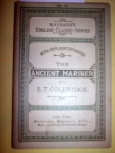 Maynards English Classic Series the Rime of the Ancient Mariner (Maynards English Classic Series, No. 17) (St Coleridge The Rime Of The Ancient Mariner)