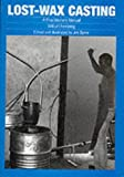 img - for Lost Wax Casting: A Practitioner's Manual by Wilburt Feinberg (1983-01-01) book / textbook / text book