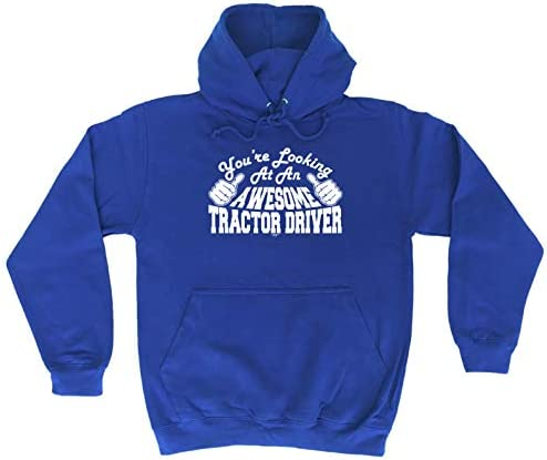 Tractor Driver Youre Looking At An Aweso Funny Novelty Hoodie Hoody hooded Top