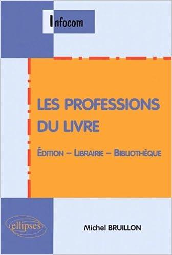 Lire un Les professions du livre : Édition - Librairie - Bibliothèque pdf ebook