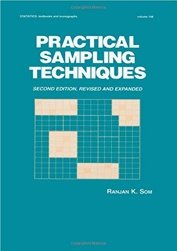 Practical Sampling Techniques (Statistics:  A Series of Textbooks and Monographs)