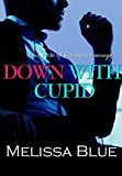 Down With Cupid (Down With Cupid Shorts Book 2)