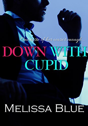 Down With Cupid (Down With Cupid Shorts Book 2) by [Blue, Melissa]