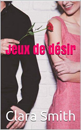 Jeux de désir (French Edition)