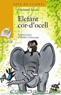 Read Online Elefant cor-d'ocell / Elephant Heart Bird (Cuentos, Mitos Y Libros-regalo) (Catalan Edition) ebook