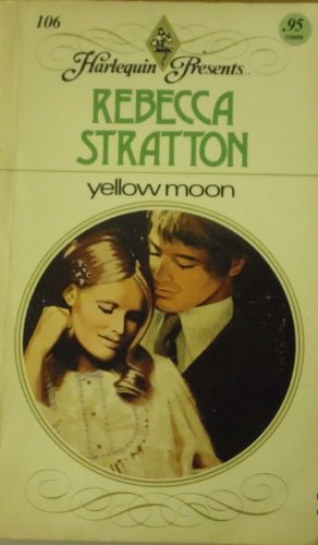 Yellow Moon (Harlequin Romance, 106)