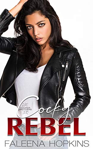 Cocky Rebel : Sofia Sol Cocker (Cocker Brothers Book 13) ()