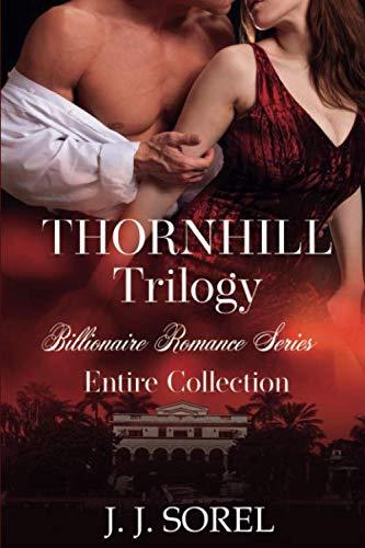 Thornhill Trilogy: Billionaire Romance Series - Entire collection