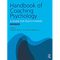 Handbook of Coaching Psychology: A Guide for Practitioners (English Edition)