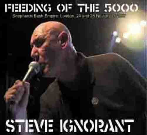 The Feeding Of The 5000 by Steve Ignorant ()