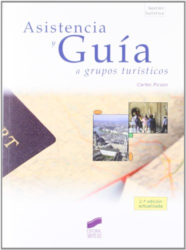 Asistencia y guia a grupos turisticos/ Assintance and guidance to tourist groups (Gestion Turistica) (Spanish Edition)