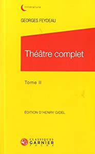 Théâtre complet / Georges Feydeau n° 2<br /> Théâtre complet