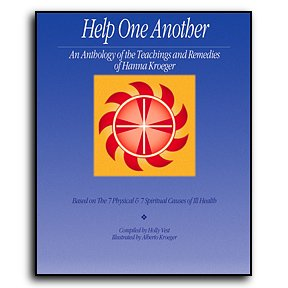 (Help One Another, An Anthology of the Teachings and Remedies of Hanna)