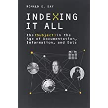 Indexing It All: The Subject in the Age of Documentation, Information, and Data
