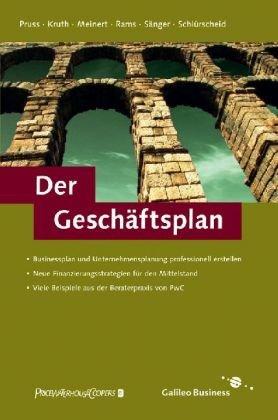 Der Geschäftsplan - Business Plan und Business Case für mittelständische Unternehmen (Galileo Computing)