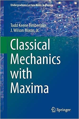 Classical Mechanics with Maxima Undergraduate Lecture Notes