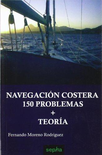 Descargar Libro Navegacion Costera. 150 Problemas Fernando Moreno Rodríguez