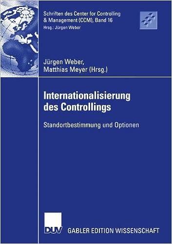 Internationalisierung des Controllings: Standortbestimmung und Optionen (Schriften des Center for Controlling and Management (CCM))