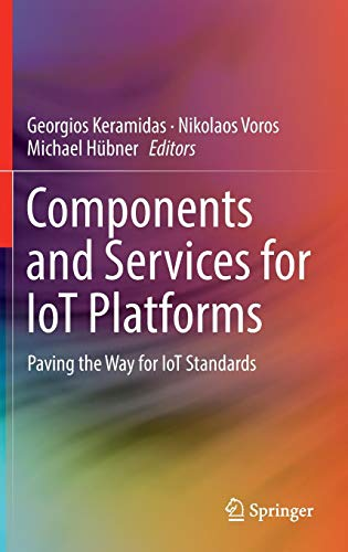 (Components and Services for IoT Platforms: Paving the Way for IoT Standards)