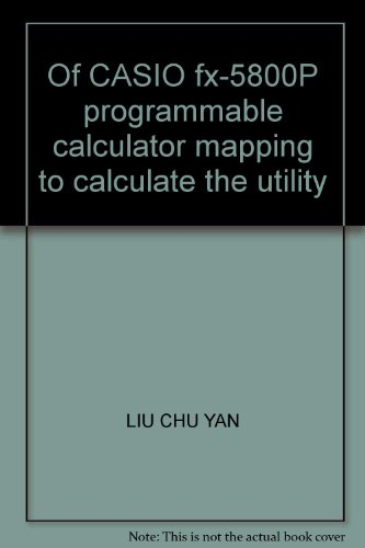 Casio Programmable Calculator (Of CASIO fx-5800P programmable calculator mapping to calculate the utility)