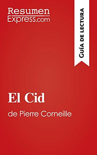 Descargar Libro El Cid De Pierre Corneille : Resumen Y Análisis Completo Resumenexpress.com